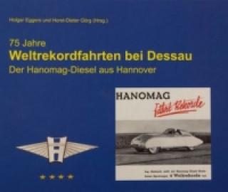 75 Jahre Weltrekordfahrten bei Dessau