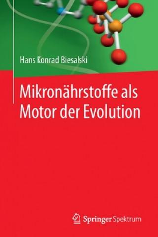 Mikronahrstoffe ALS Motor Der Evolution