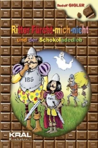 Ritter Fürcht-mich-nicht und der Schokoladedieb