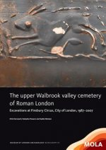 Upper Walbrook Valley Cemetery of Roman London
