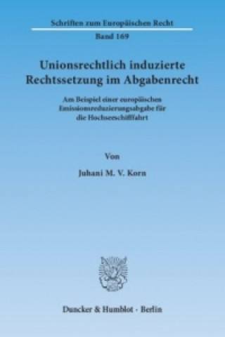 Unionsrechtlich induzierte Rechtssetzung im Abgabenrecht