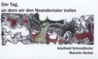 Der Tag, an dem wir den Neandertaler trafen