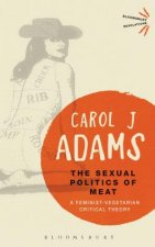 Sexual Politics of Meat - 25th Anniversary Edition