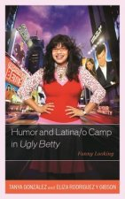 Humor and Latina/o Camp in Ugly Betty