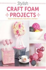 Stylish Craft Foam Projects