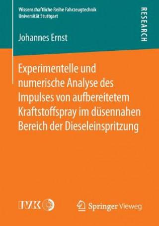 Experimentelle Und Numerische Analyse Des Impulses Von Aufbereitetem Kraftstoffspray Im D sennahen Bereich Der Dieseleinspritzung