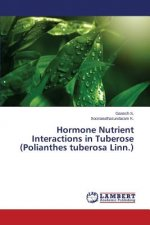 Hormone Nutrient Interactions in Tuberose (Polianthes tuberosa Linn.)