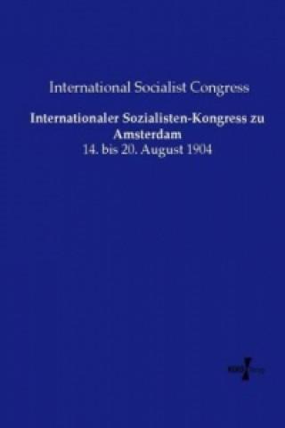 Internationaler Sozialisten-Kongress zu Amsterdam