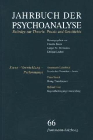 Jahrbuch der Psychoanalyse / Band 66: Szene - Verwicklung - Performance