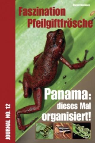 Faszination Pfeilgiftfrösche - Panama: Dieses Mal organisiert