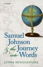 Samuel Johnson and the Journey into Words