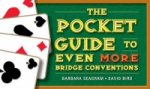 Pocket Guide to Even More Bridge Conventions
