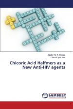 Chicoric Acid Halfmers as a New Anti-HIV agents