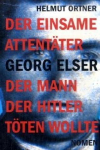 Der einsame Attentäter Georg Elser