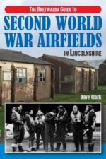 Bretwalda Guide to Second World War Airfields in Lincolnshire