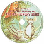 Little Mouse, the Red Ripe Strawberry and the Big Hungry Bea