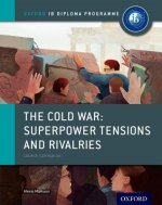 Cold War - Superpower Tensions and Rivalries: IB History Cou