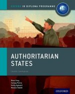 Authoritarian States: IB History Course Book: Oxford IB Dipl