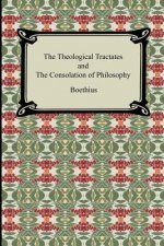 Theological Tractates and the Consolation of Philosophy