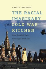 Racial Imaginary of the Cold War Kitchen