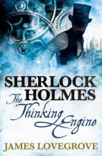 Sherlock Holmes The Thinking Engine
