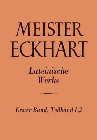 Meister Eckhart. Lateinische Werke Band 1,2:. Bd.1/1.2