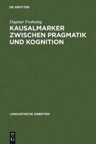 Kausalmarker Zwischen Pragmatik Und Kognition
