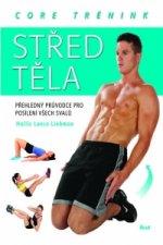Střed těla – core trénink. Přehledný průvodce pro posílení všech svalů