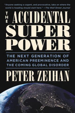 Accidental Superpower