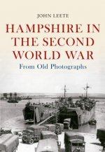 Hampshire in the Second World War from Old Photographs