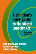 Clinician's Brief Guide to the Mental Capacity Act (2nd EDN)