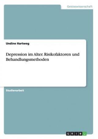 Depression im Alter. Risikofaktoren und Behandlungsmethoden