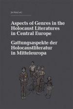 Aspects of Genres in the Holocaust Literatures in Central Europe / Die Gattungsaspekte der Holocaustliteratur in Mitteleuropa