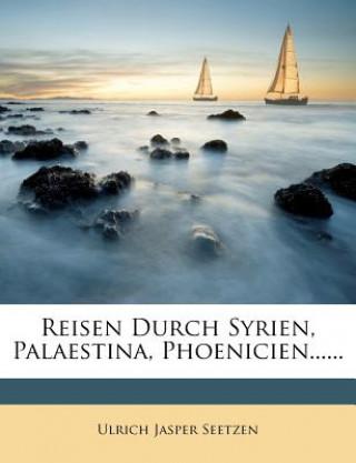 Reisen durch Syrien, Palaestina, Phoenicien, die Transjordan-Länder, Arabia Petraea und Unter-Aegypten.