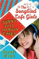 Sunny Days and Moon Cakes (The Songbird Cafe Girls 2)