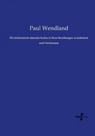 hellenistisch-roemische Kultur in ihren Beziehungen zu Judentum und Christentum