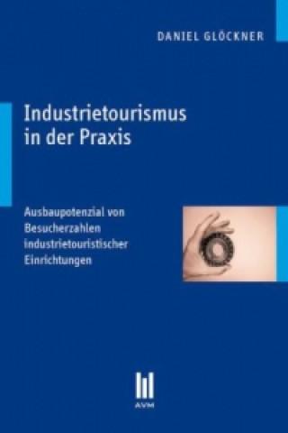 Industrietourismus in der Praxis