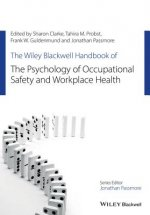 Wiley-Blackwell Handbook of the Psychology of Occupational Safety and Workplace Health