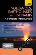 Volcanoes, Earthquakes and Tsunamis - A Complete Introduction: Teach Yourself