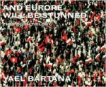 Yael Bartana: And Europe Will Be Stunned