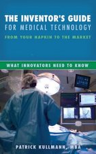 Inventor's Guide for Medical Technology