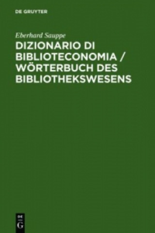 Dizionario Di Biblioteconomia / Woerterbuch Des Bibliothekswesens