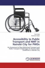 Accessibility to Public Transport and NMT in Nairobi City for PWDs