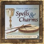 How to Cast Your Own Spells & Charms