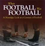 When Football Was Football: A Nostalgic Look at a Century of