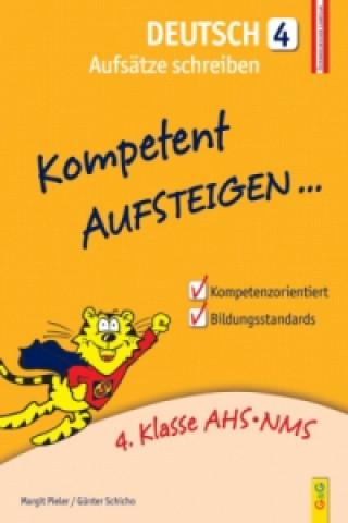 Kompetent Aufsteigen Deutsch, Aufsätze schreiben. Tl.4