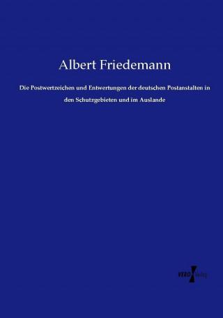 Die Postwertzeichen und Entwertungen der deutschen Postanstalten in den Schutzgebieten und im Auslande