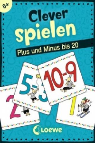 Clever spielen - Plus und Minus bis 20