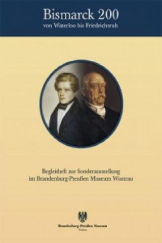 Bismarck 200 - Von Waterloo bis Friedrichsruh