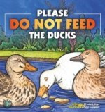 Do Not Feed the Ducks